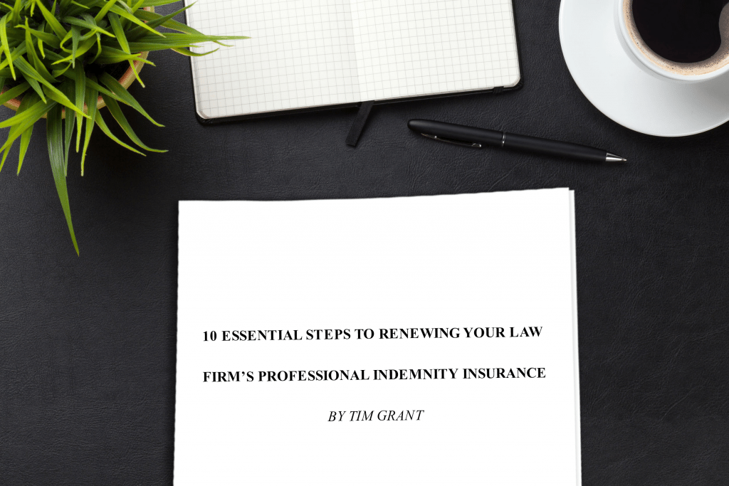 10 Essential Steps to Renewing your Law Firm's Professional Indemnity Insurance
